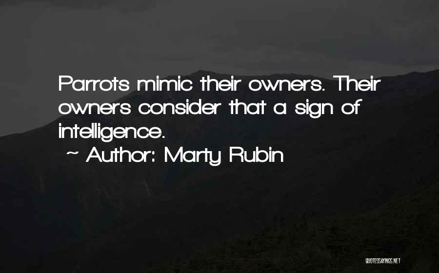 Parrots Quotes By Marty Rubin