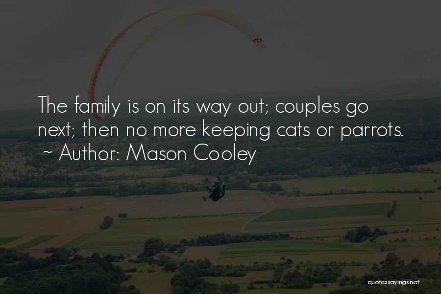 Parrots Quotes By Mason Cooley