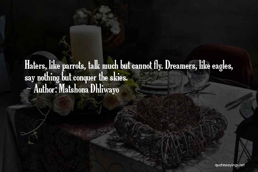 Parrots Quotes By Matshona Dhliwayo