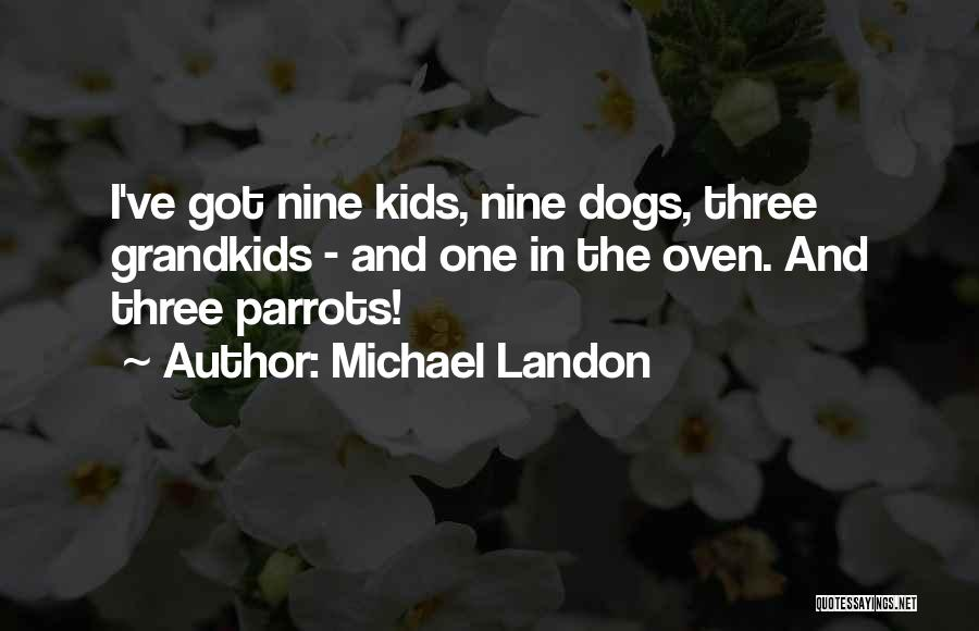 Parrots Quotes By Michael Landon