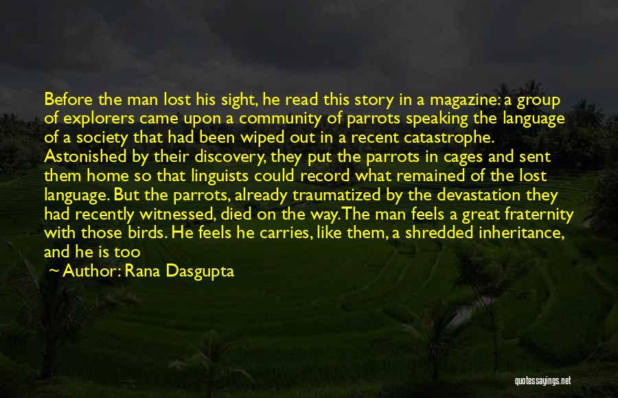 Parrots Quotes By Rana Dasgupta