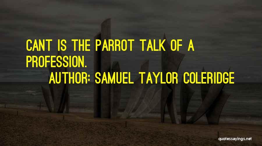 Parrots Quotes By Samuel Taylor Coleridge