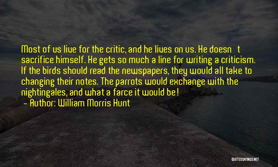 Parrots Quotes By William Morris Hunt