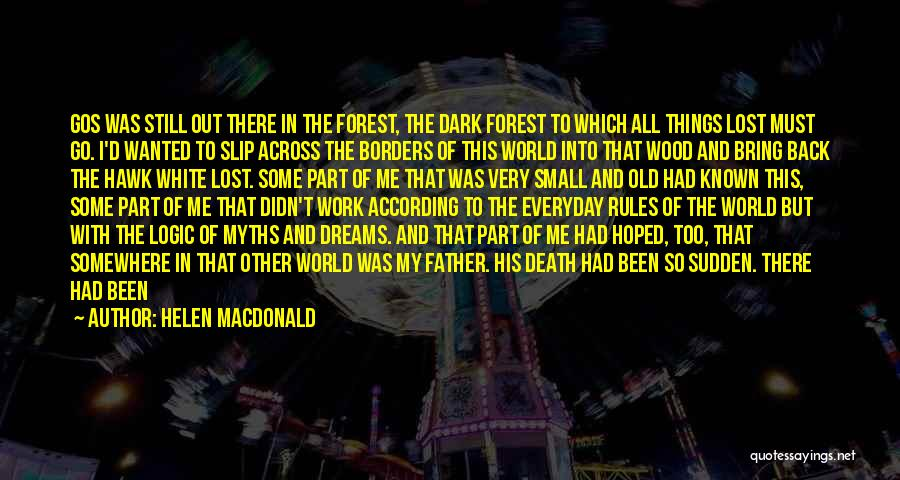 Part Time Father Quotes By Helen Macdonald