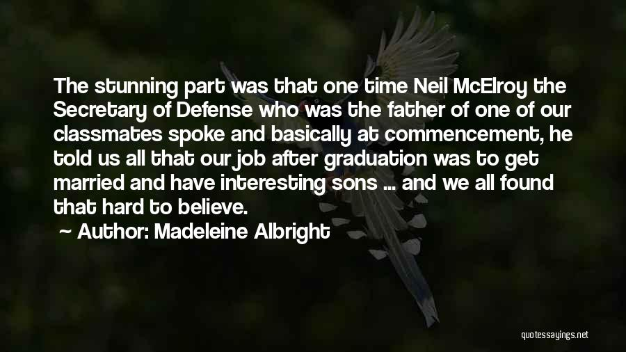 Part Time Father Quotes By Madeleine Albright