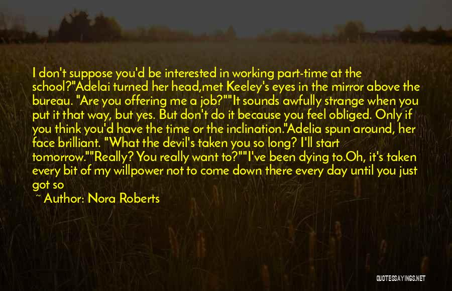 Part Time Father Quotes By Nora Roberts