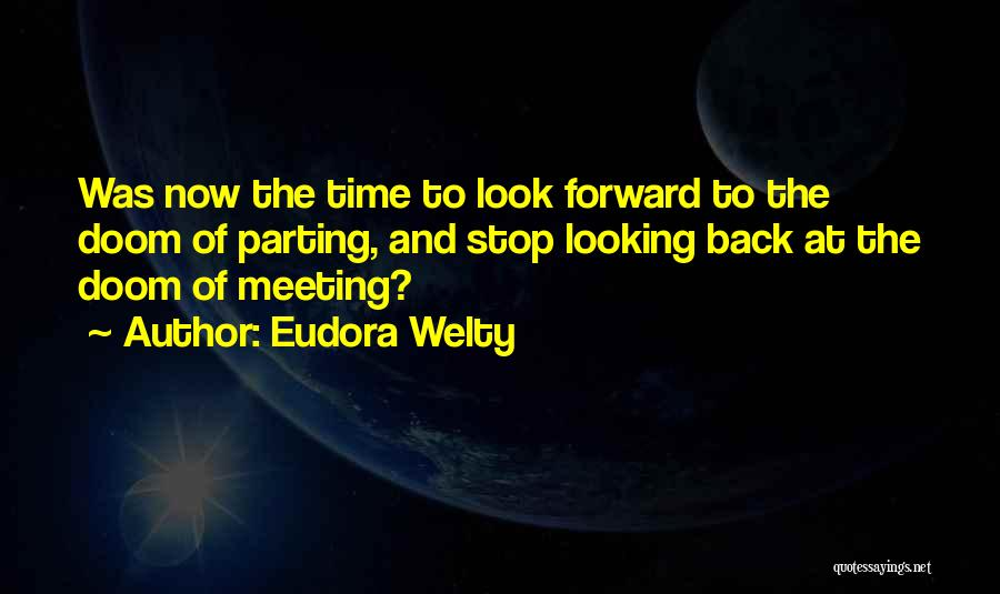 Parting With Someone Quotes By Eudora Welty