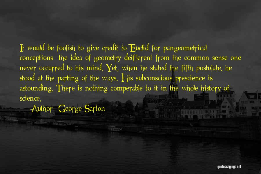 Parting With Someone Quotes By George Sarton