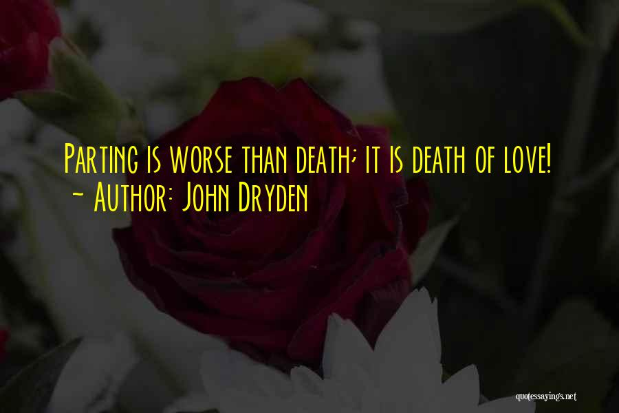 Parting With Someone Quotes By John Dryden