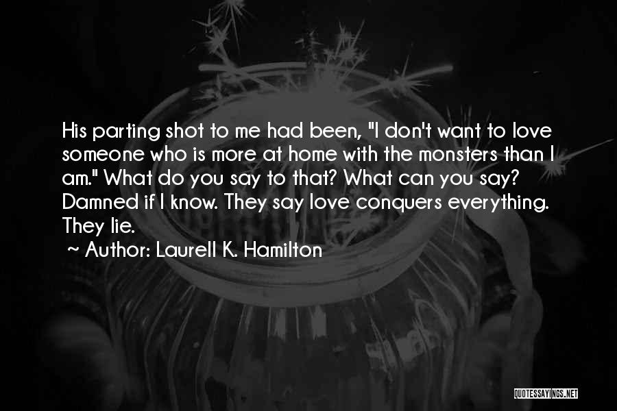 Parting With Someone Quotes By Laurell K. Hamilton