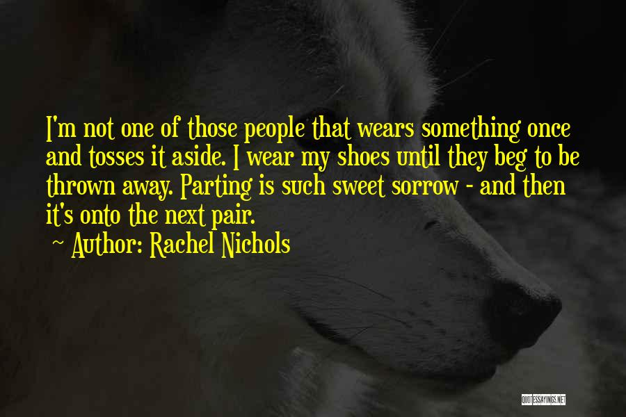 Parting With Someone Quotes By Rachel Nichols