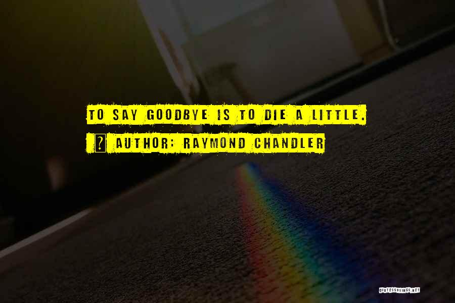 Parting With Someone Quotes By Raymond Chandler