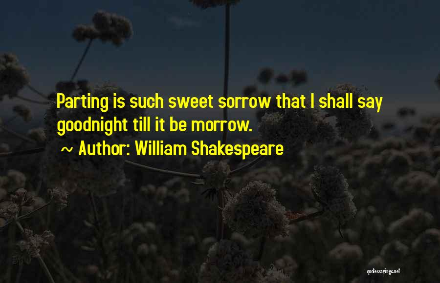 Parting With Someone Quotes By William Shakespeare