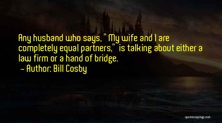 Partners Love Quotes By Bill Cosby