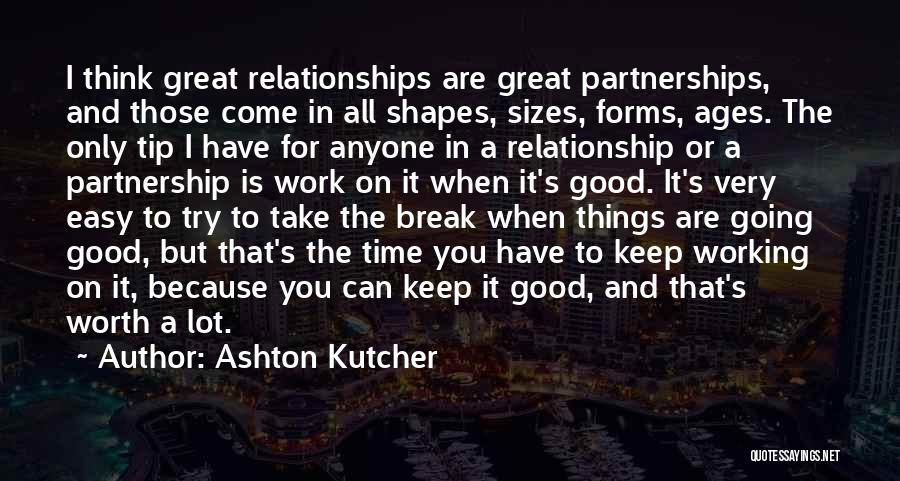Partnership In Relationships Quotes By Ashton Kutcher