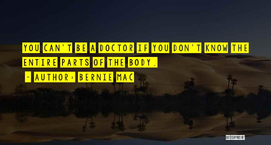 Parts Of The Body Quotes By Bernie Mac