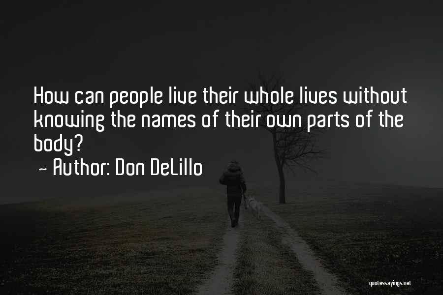 Parts Of The Body Quotes By Don DeLillo