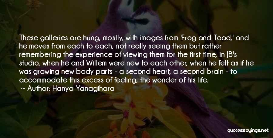 Parts Of The Body Quotes By Hanya Yanagihara