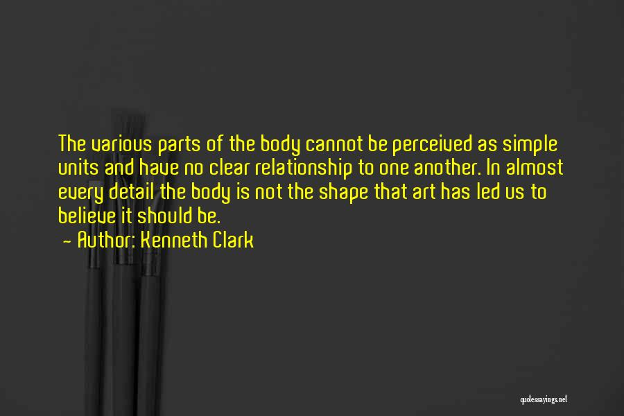 Parts Of The Body Quotes By Kenneth Clark