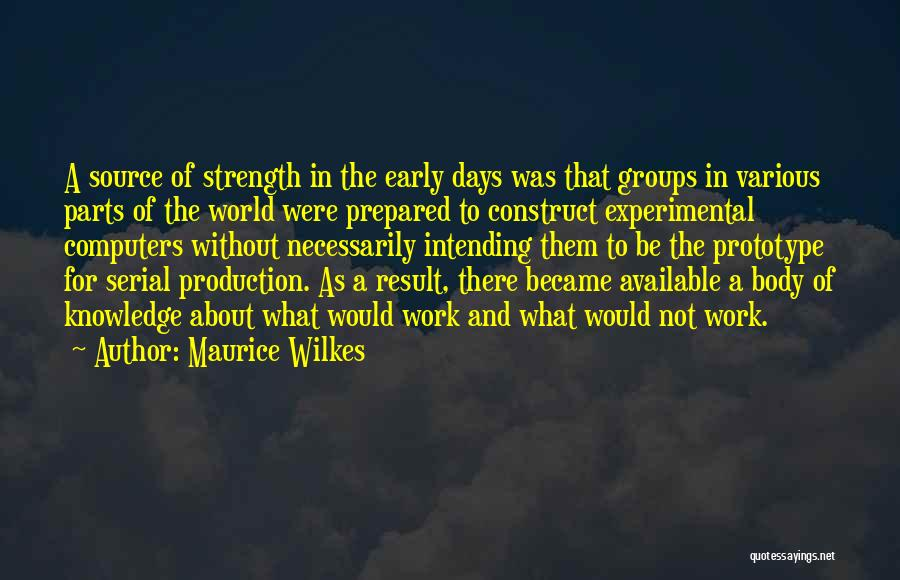 Parts Of The Body Quotes By Maurice Wilkes