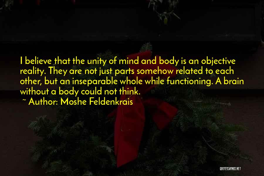Parts Of The Body Quotes By Moshe Feldenkrais