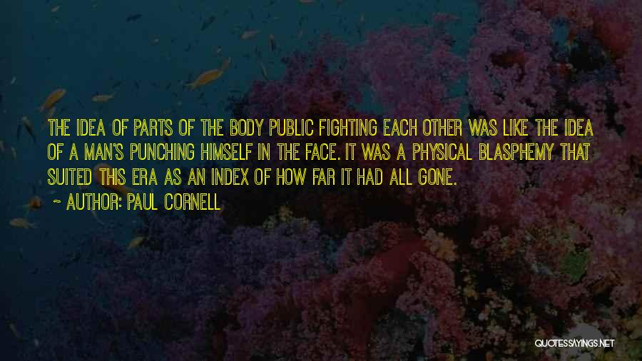 Parts Of The Body Quotes By Paul Cornell