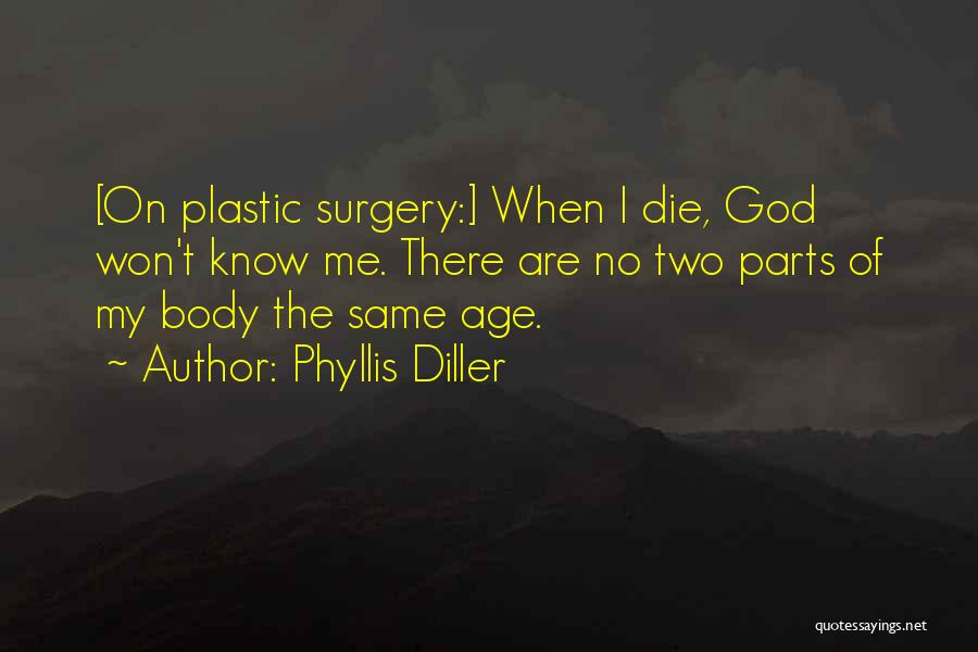 Parts Of The Body Quotes By Phyllis Diller