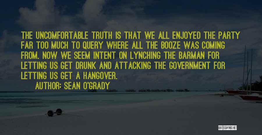 Party Enjoyed Quotes By Sean O'Grady