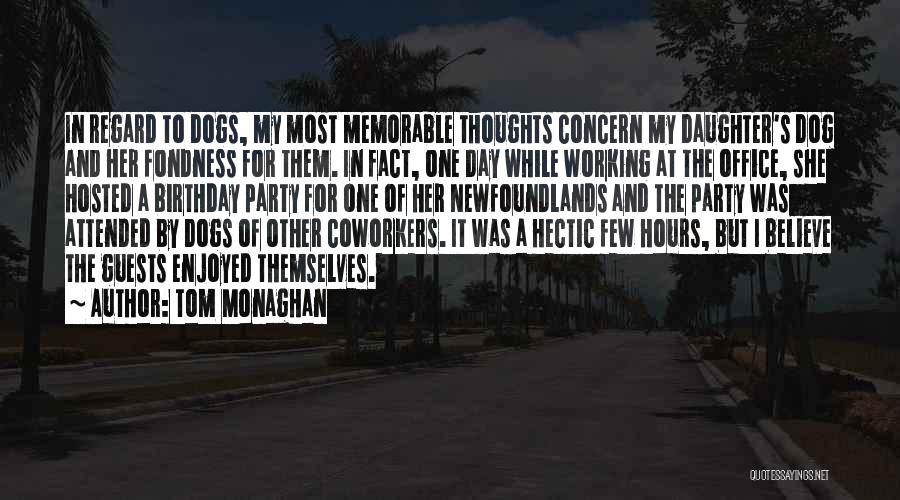 Party Enjoyed Quotes By Tom Monaghan