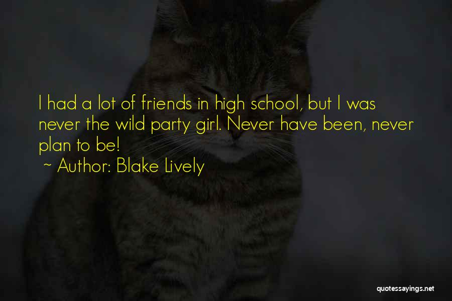 Party Girl Quotes By Blake Lively