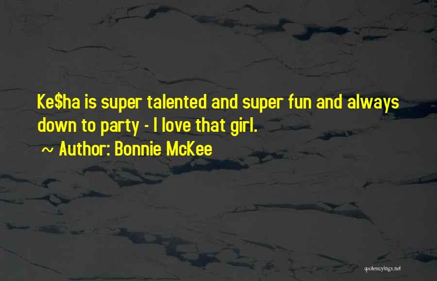Party Girl Quotes By Bonnie McKee