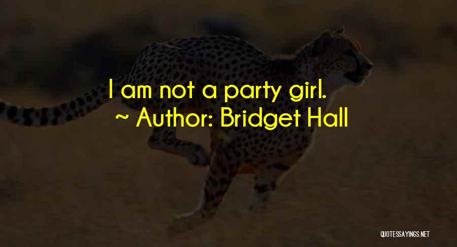 Party Girl Quotes By Bridget Hall