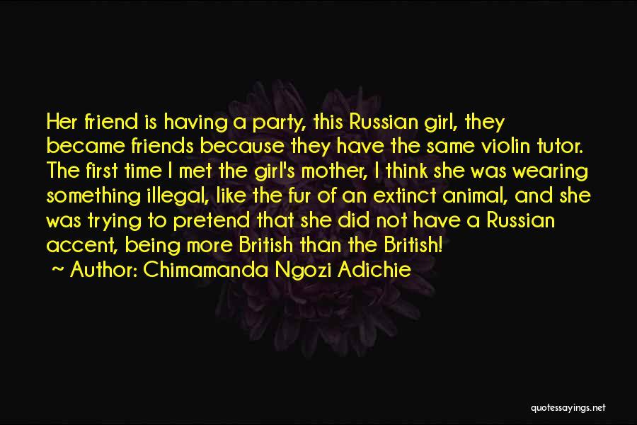 Party Girl Quotes By Chimamanda Ngozi Adichie