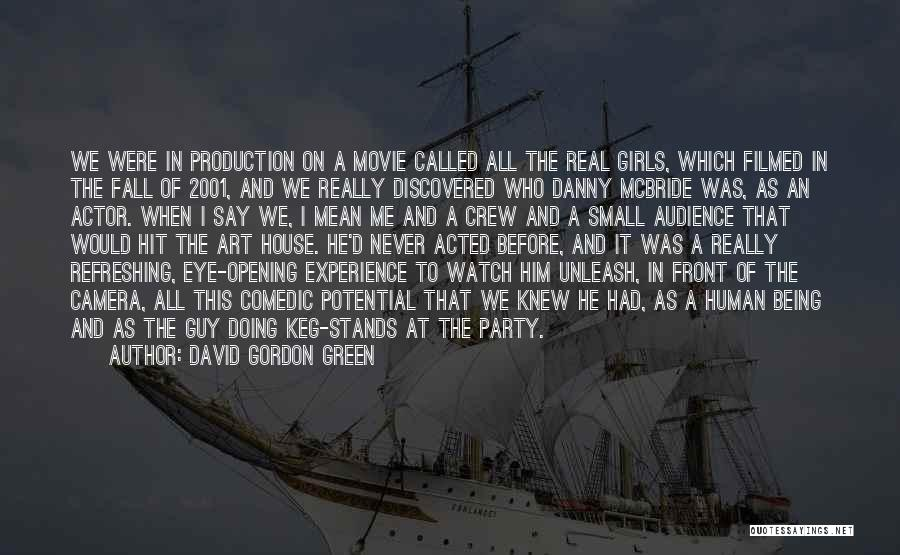 Party Girl Quotes By David Gordon Green