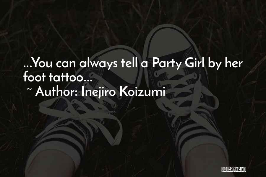 Party Girl Quotes By Inejiro Koizumi