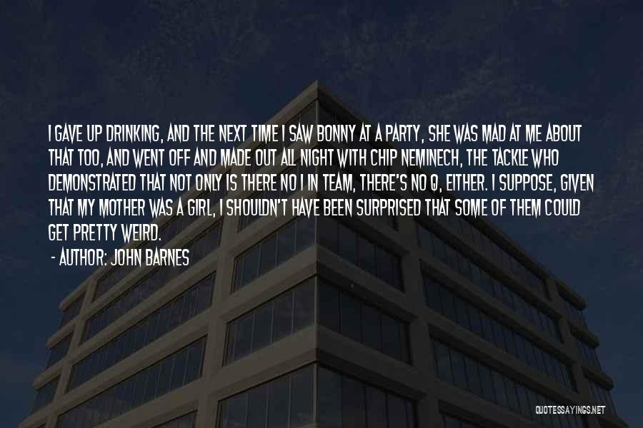 Party Girl Quotes By John Barnes