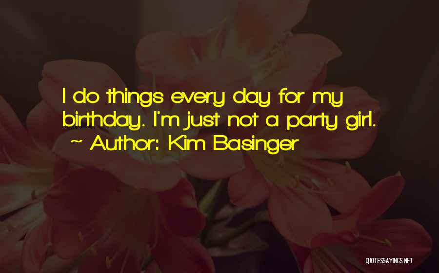 Party Girl Quotes By Kim Basinger