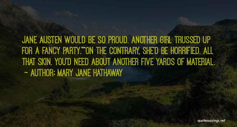 Party Girl Quotes By Mary Jane Hathaway