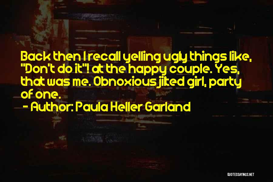 Party Girl Quotes By Paula Heller Garland