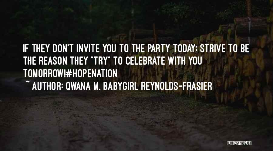 Party Girl Quotes By Qwana M. BabyGirl Reynolds-Frasier