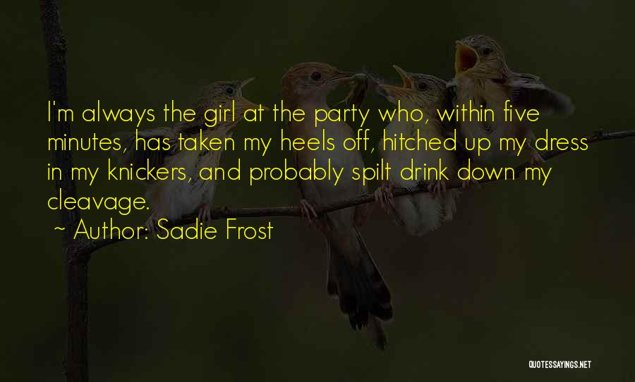 Party Girl Quotes By Sadie Frost
