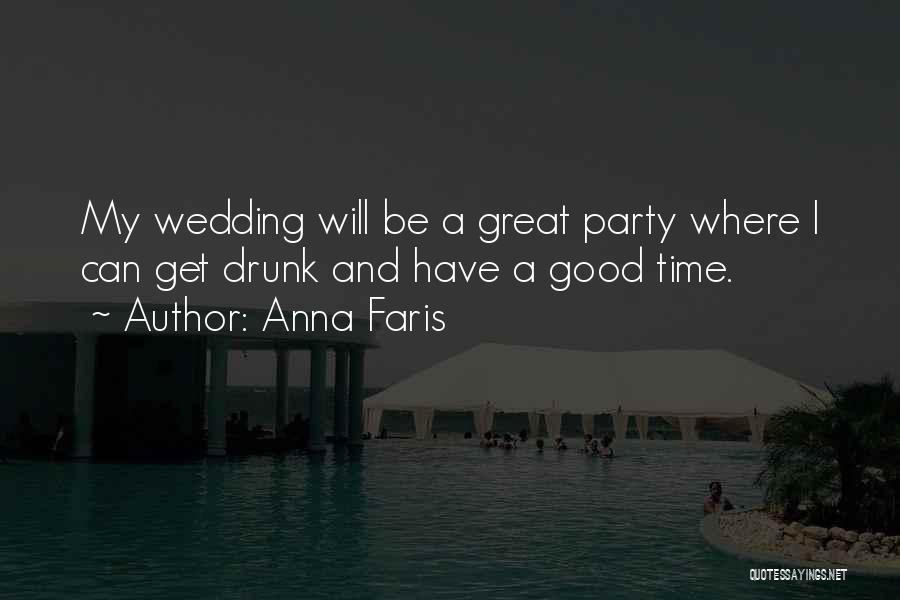 Party Good Time Quotes By Anna Faris