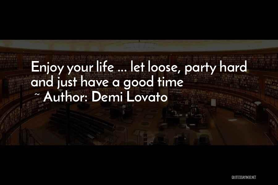 Party Good Time Quotes By Demi Lovato