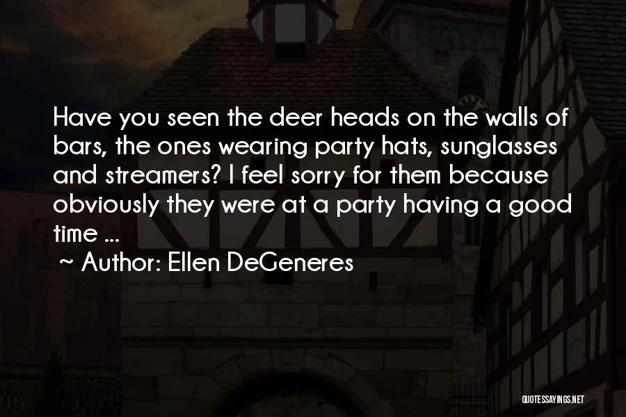 Party Good Time Quotes By Ellen DeGeneres