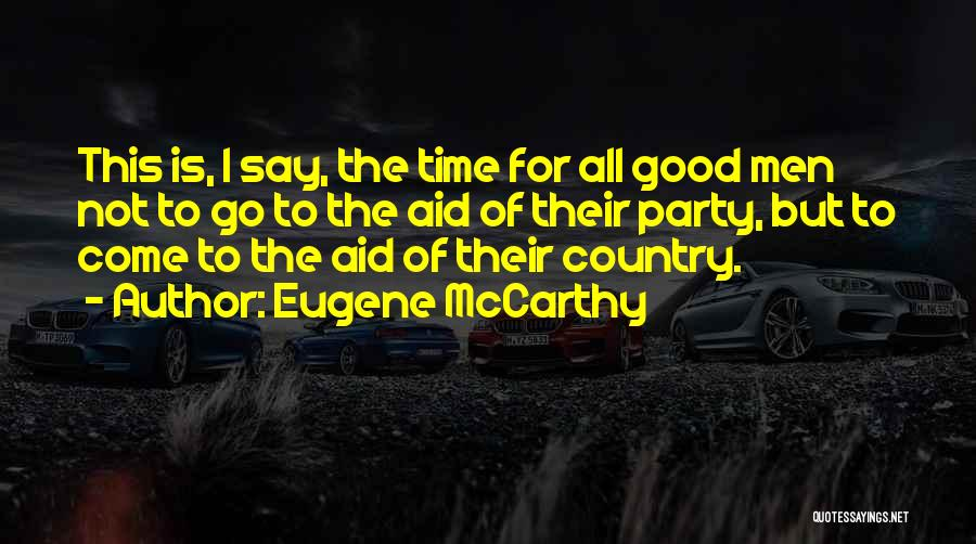 Party Good Time Quotes By Eugene McCarthy