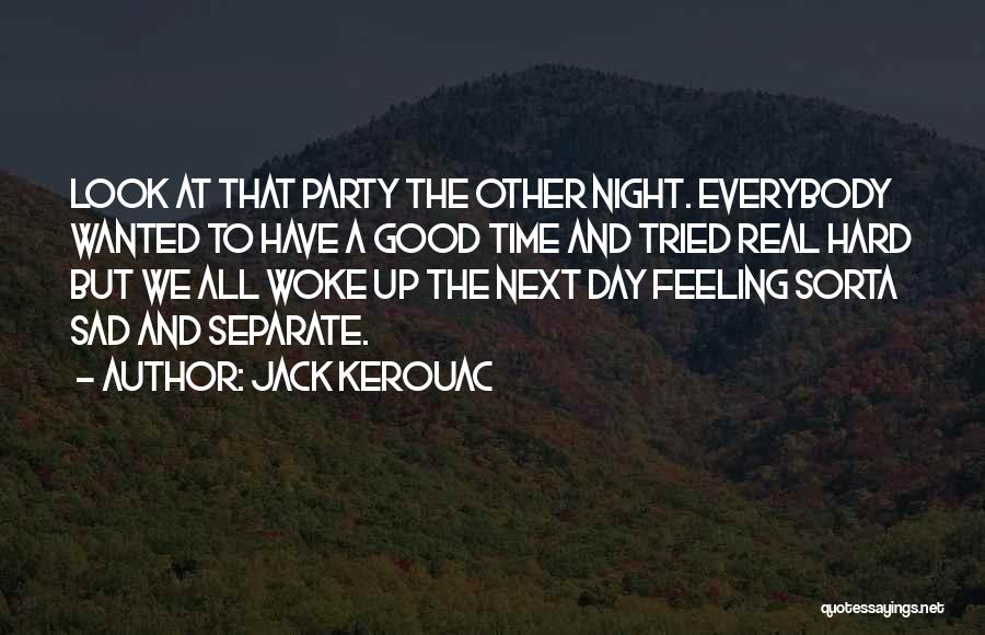Party Good Time Quotes By Jack Kerouac