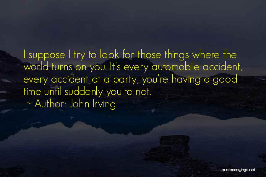 Party Good Time Quotes By John Irving