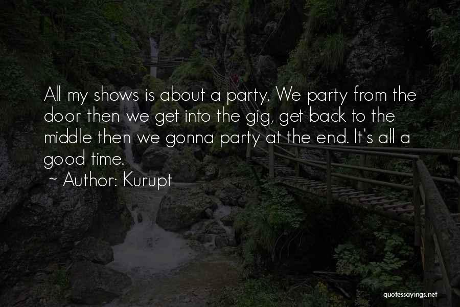 Party Good Time Quotes By Kurupt