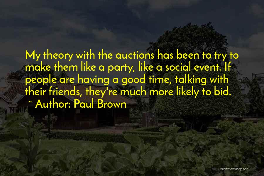 Party Good Time Quotes By Paul Brown