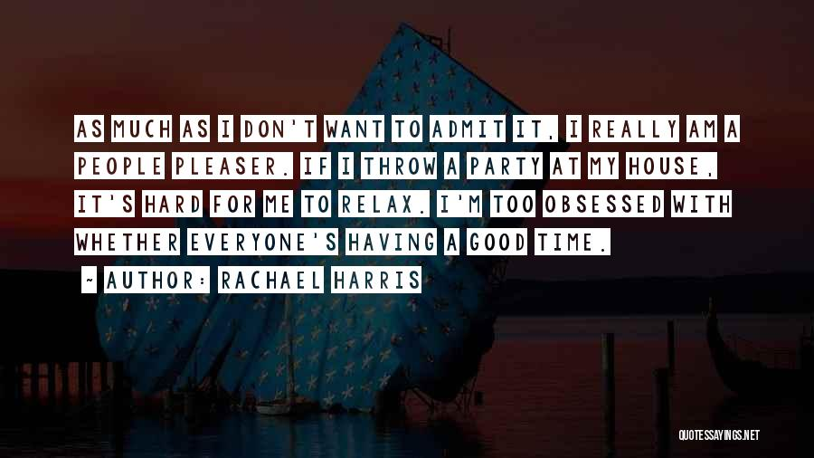Party Good Time Quotes By Rachael Harris